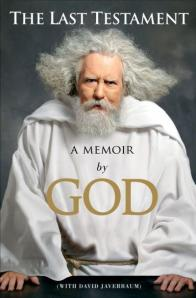 The Last Testament: A Memoir by God (with David Javerbaum), Simon & Schuster, November 2011